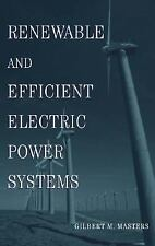 Renewable and Efficient Electric Power Systems by Gilbert M. Masters (2004,...