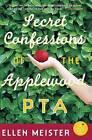 Secret Confessions of the Applewood PTA by Ellen Meister (Paperback / softback, 2007)