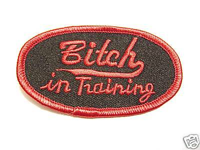 #0050 Motorcycle Vest Patch BITCH IN TRAINING for the Lady Rider Biker