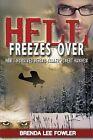 Hell Freezes Over: How I Survived Serial Killer Robert Hansen by Brenda Lee Fowler (Paperback / softback, 2013)