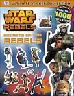 Star Wars Rebels Secrets of the Rebels Ultimate Sticker Collection by Dorling Kindersley Ltd (Paperback, 2015)