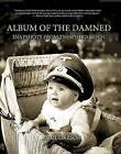 Album of the Damned: Snapshots from the Third Reich by Paul Garson (Hardback, 2009)