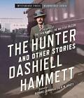 The Hunter and Other Stories by Dashiell Hammett (CD-Audio, 2013)