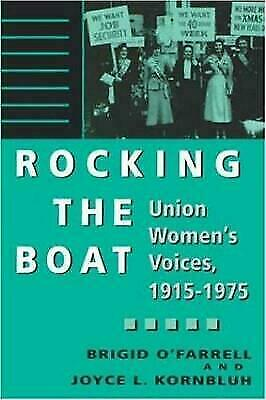 Rocking the Boat : Women, Unions, and Change, 1915-1975 by O'Farrell, Brigid