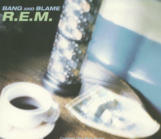 BANG AND BLAME [Maxi Single] by R.E.M. (CD, Jan-1995, Warner Bros.)