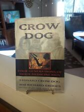 Crow Dog : Four Generations of Sioux Medicine Men by Leonard C. Dog and Richard Erdoes (1995, Hardcover)