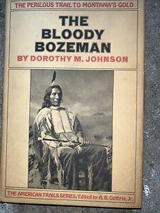 The Bloody Bozeman by Dorothy M. Johnson HC/DJ 1971 Montana 1st. Edition