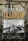 Will Walther's Debates of Life - Taxation by Will Walther (Hardback, 2012)