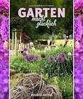 Ein Garten macht glücklich von Ira Goldbecker und Dirk Gerheim (2016, Gebundene Ausgabe)