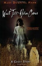 Wait till Helen Comes : A Ghost Story by Mary Downing Hahn (2008, Paperback)