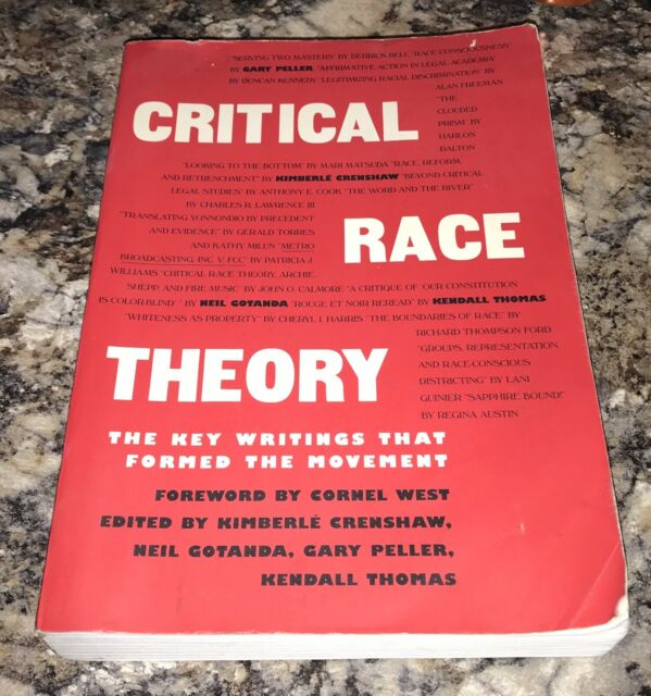 CRITICAL RACE THEORY The Key Writings That Formed A ...