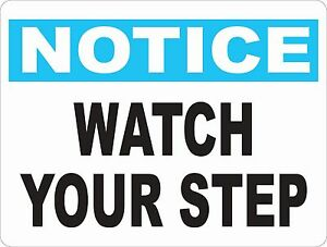 Notice-Watch-Your-Step-Sign-Size-Options-Safety-Signs-for-Business-Steps