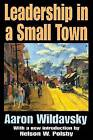 Leadership in a Small Town by Aaron Wildavsky (Paperback, 2004)