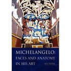 Michelangelo Faces and Anatomy in His Art 9781456814571 by Sue Tatem Book