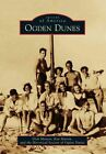 Ogden Dunes by Dick Meister, Ken Martin, Historical Society of Ogden Dunes (Paperback / softback, 2014)