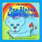 Der kleine blaue Löwe von Ele Denz (2015, Taschenbuch)