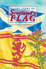 The Story of Scotland's Flag and the Lion and Thistle by David Ross (Hardback, 1999)
