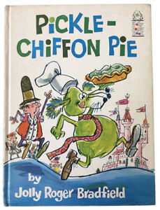 Pickle-Chiffon Pie Stated FIRST EDITION 1st Print 1967 Jolly Roger Bradfield VG
