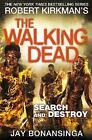 Search and Destroy by Jay Bonansinga, Robert Kirkman (Paperback, 2016)
