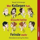 Wer Kollegen hat, braucht keine Feinde mehr. CD von Margit Schönberger (2007)