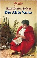 Die Akte Varus von Hans Dieter Stöver