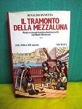 Panetta IL TRAMONTO DELLA MEZZALUNA - Mursia 1984 storia pirati e corsari