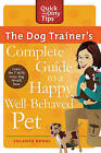 The Dog Trainer's Complete Guide to a Happy, Well-Behaved Pet: Learn the Seven Skills Every Dog Should Have by Jolanta Benal (Paperback / softback, 2011)