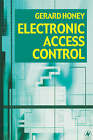 Electronic Access Control by Gerard Honey (Paperback, 2000)