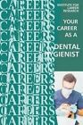 Your Career as a Dental Hygienist: Healthcare Professional by Institute for Career Research (Paperback / softback, 2016)