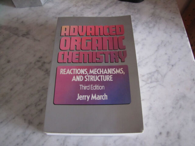Advanced Organic Chemistry (Jerry March) ISBN 0-471-85472-7