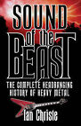 Sound of the Beast: The Complete Headbanging History of Heavy Metal by Ian Christe (Hardback, 2004)