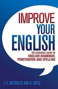 Improve-Your-English-The-Essential-Guide-to-English-Grammar-Punctuation-and-Sp