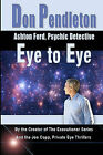 Eye to Eye: Ashton Ford, Psychic Detective: Ashton Ford Series by Don Pendleton (Paperback / softback, 2010)