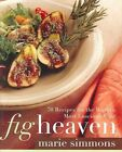 Fig Heaven 70 Recipes for The World's Most Lucious Fruit 9780060538491 Simmons