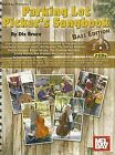 Parking Lot Picker's Songbook, Bass Edition by Dix Bruce (Mixed media product, 2011)