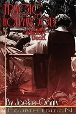 Tragic Hollywood, Beautiful, Glamorous and Dead by Ms. Jackie Valinda Ganiy...