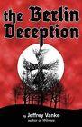 The Berlin Deception by Jeffrey Vanke (Paperback / softback, 2011)