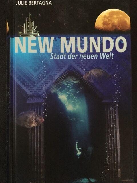 New Mundo - Stadt der neuen Welt. Bertagna, Julie: