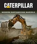 Caterpillar: Modern Earth Moving Marvels by Keith Haddock, Frank Raczon (Hardback, 2015)