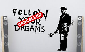 Banksy Sticker Follow Your Dreams Cancelled Vinyl Decal Street Art Car Bike Surf