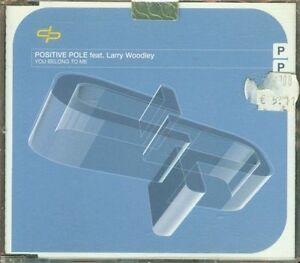 Positive-Pole-Feat-Larry-Woodley-You-Belong-To-Me-5-Tracks-Cd-Ottimo