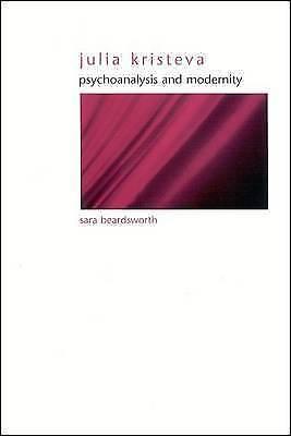 Julia Kristeva: Psychoanalysis and Modernity (SUNY Series in Gender Theory), Bea