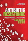 Antibiotic Resistance: Understanding and Responding to an Emerging Crisis by David S. Perlin, Karl S. Drlica (Hardback, 2011)