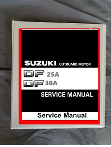 2014-2016 Suzuki DF25a DF30a outboard boat motor service workshop manual