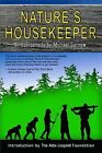 Nature's Housekeeper : An Eco Comedy by Michael Gurnow (2015, Paperback)
