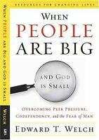 When People Are Big And God Is Small: Overcoming Peer Pressure, Codependency, An on Sale