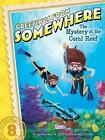Greetings From Somewhere #8 Mystery at The Coral Reef 9781481423700