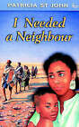 I Needed a Neighbour by Patricia St. John (Paperback, 1987)