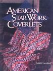American Star Work Coverlets by Judith Gordon (Hardback, 1995)