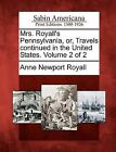 Mrs. Royall's Pennsylvania, Or, Travels Continued in the United States. Volume 2 of 2 by Anne Newport Royall (Paperback / softback, 2012)